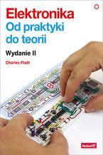Okładka książki Elektronika. Od praktyki do teorii. Wydanie II