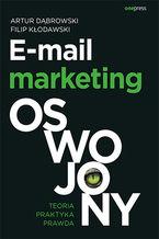 Okładka książki E-mail marketing oswojony. Teoria, praktyka, prawda