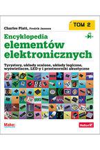 Encyklopedia elementów elektronicznych. Tom 2. Tyrystory, układy scalone, układy logiczne, wyświetlacze, LED-y i przetworniki akustyczne