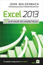 Okładka książki Excel 2013. 101 porad i sztuczek które oszczędzą Twój czas