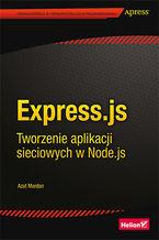 Okładka książki Express.js. Tworzenie aplikacji sieciowych w Node.js