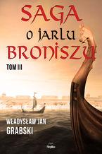 Saga o jarlu Broniszu. Tom III. Rok Tysiączny
