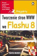 Okładka książki Tworzenie stron WWW we Flashu 8. Projekty