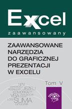 Okładka książki Zaawansowane narzędzia do graficznej prezentacji w Excelu