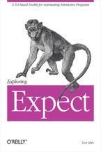 Okładka książki Exploring Expect. A Tcl-based Toolkit for Automating Interactive Programs