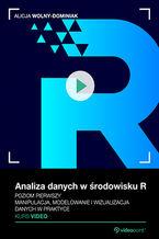 Okładka książki Analiza danych w środowisku R. Kurs video. Poziom pierwszy. Manipulacja, modelowanie i wizualizacja danych w praktyce