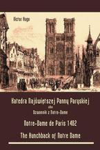 Katedra Najświętszej Panny Paryskiej. Dzwonnik z Notre-Dame. Notre-Dame de Paris 1482. The Hunchback of Notre Dame