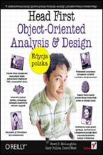 Head First Object-Oriented Analysis and Design. Edycja polska (Rusz głową!)