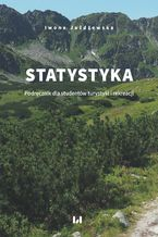 Statystyka. Podręcznik dla studentów turystyki i rekreacji