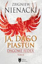 Dagome Iudex (Tom 2). Ja, Dago Piastun