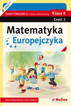 Matematyka Europejczyka. Zeszyt ćwiczeń dla szkoły podstawowej. Klasa 4. Część 2