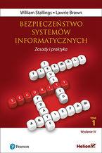 Bezpieczeństwo systemów informatycznych. Zasady i praktyka. Wydanie IV. Tom 1