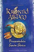 Kroniki Archeo cz.7. Przepowiednia Synów Słońca