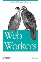 Okładka książki Web Workers. Multithreaded Programs in JavaScript