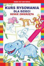 Kurs rysowania dla dzieci. Dzikie zwierzęta