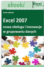 Okładka książki Excel 2007 - nowa obsługa i innowacje w grupowaniu danych (E-book)