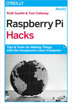 Okładka książki Raspberry Pi Hacks. Tips & Tools for Making Things with the Inexpensive Linux Computer
