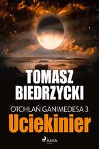 Otchłań Ganimedesa 3: Uciekinier