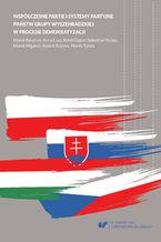 Współczesne partie i systemy partyjne państw Grupy Wyszehradzkiej w procesie demokratyzacji
