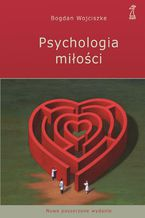 Psychologia miłości. Intymność - Namiętność - Zobowiązanie