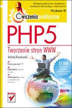 Okładka książki PHP5. Tworzenie stron WWW. Ćwiczenia praktyczne. Wydanie III