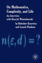 Okładka książki On Mathematics, Complexity and Life
