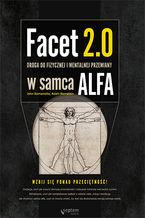 Facet 2.0. Droga do fizycznej i mentalnej przemiany w samca alfa