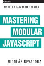 Mastering Modular JavaScript