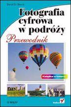 Okładka książki Fotografia cyfrowa w podróży. Przewodnik