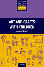 Arts and Crafts with Children - Primary Resource Books for Teachers