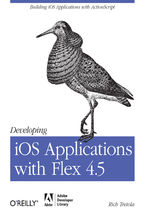 Okładka książki Developing iOS Applications with Flex 4.5. Building iOS Applications with ActionScript