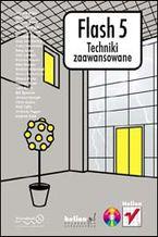 Okładka książki Flash 5. Techniki zaawansowane