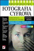 Okładka książki Fotografia cyfrowa. Świat w obiektywie. Wydanie II