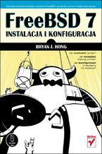 Okładka książki FreeBSD 7. Instalacja i konfiguracja