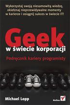 geek-w-swiecie-korporacji-podrecznik-kariery-programisty-michael-lopp