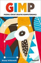 Okładka książki GIMP. Poznaj świat grafiki komputerowej