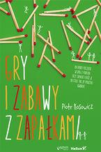 Okładka książki Gry i zabawy z zapałkami