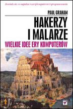 Okładka książki Hakerzy i malarze. Wielkie idee ery komputerów