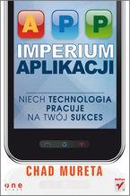 Okładka książki Imperium aplikacji. Niech technologia pracuje na Twój sukces