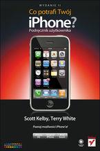 Okładka książki Co potrafi Twój iPhone? Podręcznik użytkownika. Wydanie II