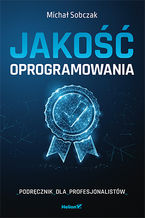 Okładka książki Jakość oprogramowania. Podręcznik dla profesjonalistów