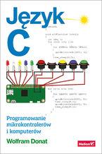 Okładka książki Język C. Programowanie mikrokontrolerów i komputerów