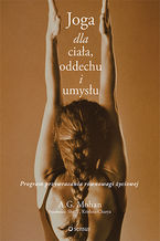 Joga dla ciała, oddechu i umysłu. Program przywracania równowagi życiowej