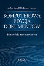 Okładka książki Komputerowa edycja dokumentów dla średnio zaawansowanych