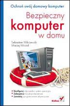 Okładka książki Bezpieczny komputer w domu