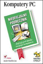 Okładka książki Komputery PC. Nieoficjalny podręcznik