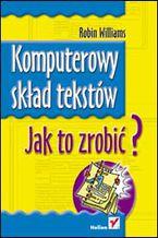 Okładka książki Komputerowy skład tekstów. Jak to zrobić?