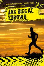Jak biegać zdrowo?
