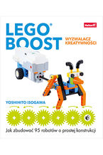 Okładka książki LEGO BOOST - wyzwalacz kreatywności. Jak zbudować 95 robotów o prostej konstrukcji