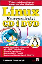 Okładka książki Linux. Nagrywanie płyt CD i DVD